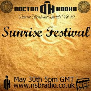 Doctor Hooka's Sunrise Festivals Specials www.nsbradio.co.uk Volume 10