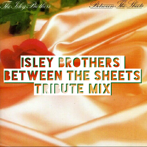 Isley Brothers - Between The Sheets Tribute Mix