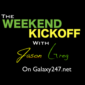 The Weekend Kickoff with Jason Greg (Episode 17)