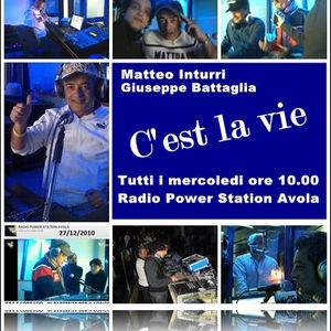 C'est la vie -8 giugno 2011 con Matteo Inturri e G.Battaglia dj su Radio Power Station Avola