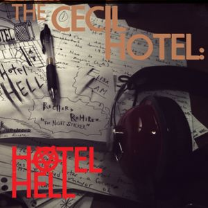 Ep:6 Hotel Hell: The Cecil Hotel