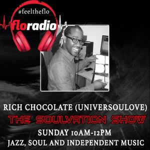 The Soulvation Show  on floradio 12-11-17 - Rich Chocolate (Universoulove)