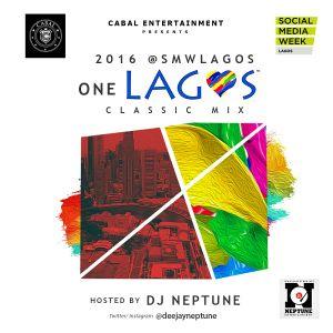 DJ Neptune - @SMWLagos 2016 Classic (Afro-Beat, Afro-Pop, R&B, Hip-Hop Mixtape 2016)