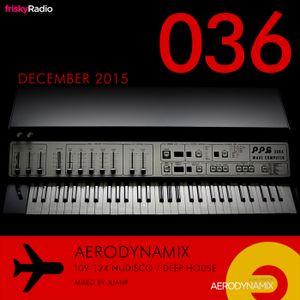Aerodynamix 036 @ Frisky Radio Dec 2015 mixed by JuanP