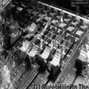 DJ GuèèsHiiin' - The Podcast Number 6