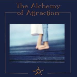 ...The Alchemy of Attraction...