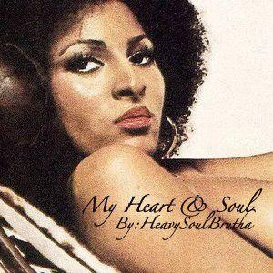 My Heart & SOUL!
