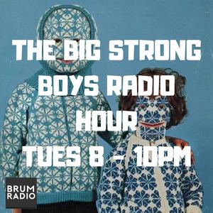 The Big Strong Boys Radio Hour x2 (16/01/2019)