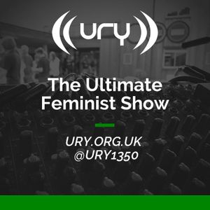 The Ultimate Feminist Show 15/06/2021