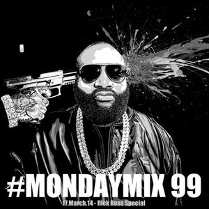 #MondayMix 99 by @dirtyswift - Rick Ross Special - 17.Mar.2014 (Live Mix)