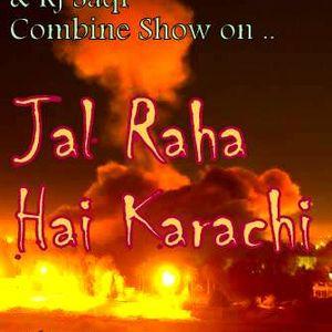 Karachi Jal Raha Hai ... Rj Novera & Rj Saqi Show