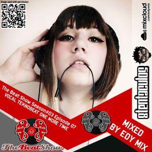 Edy Mix - The Beat Show Season#03 Episode#07 (Vocal Teknobeat One More Time)