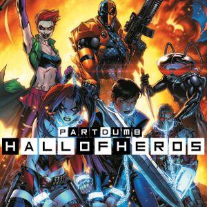 """Hall Of Heros - Episode 57 """"Part Dumb"""""""
