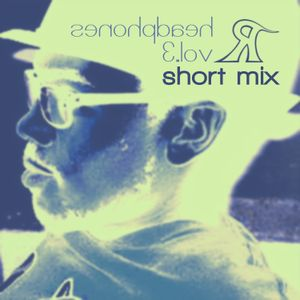 Headphones Vol. 3 (Short Mix)