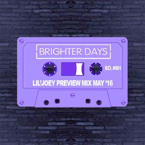 Lil'Joey - Brighter Days Preview Mix - May 16