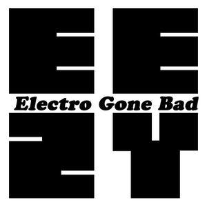 Electro Gone Bad