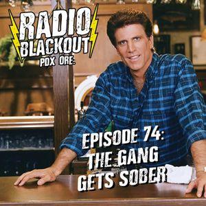 Episode 74: The Gang Gets Sober