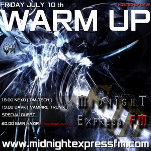 Warm Up - 10.07@Davk [ Evolution part II ] Mid Night Express FM