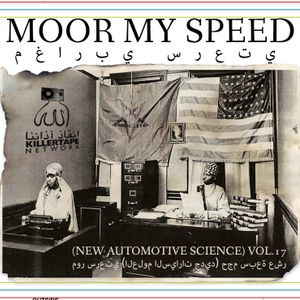 "KILLERTAPE NETWORK ""MOOR MY SPEED"" (NEW AUTOMOTIVE SCIENCE) VOL.17 side a"