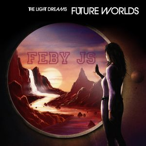 TRANCE DREAM OF FUTURE - BY FEBY JS