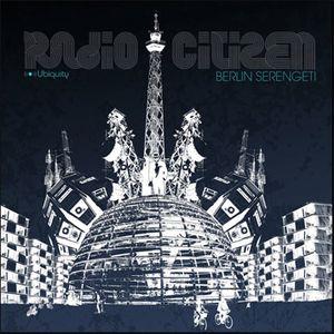 Radio Citizen - Berlin Serengeti Versions & Remixes Mix 2007
