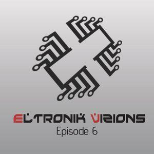 EV006 - ELTRONIK Vizions Episode 6
