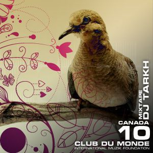 Club du Monde @ Canada - DJ Tarkh - aug/2010