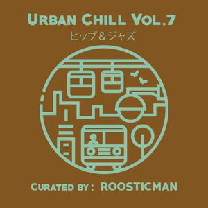 Urban Chill 7 & ソウルワールド (last Roosticman session uploaded)