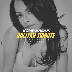 @KompoundUK Aaliyah Tribute Mix - Mixed by Stxylo