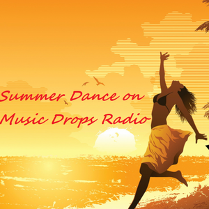 Summer Dance on Music Drops Radio