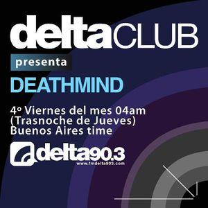 Delta Club Presenta Deathmind Mayo 2013