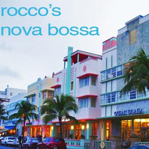 Rocco's Nova Bossa