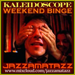 Kaleidoscope =WEEKEND BINGE= Hugo Montenegro, The Fabulous Counts, Franco Micalizzi, Johnny Mandel..