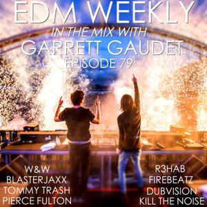 EDM Weekly Episode 79