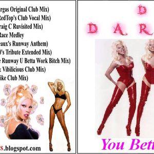 You Betta Wurk the DJ Dare-N Rupaul Megmixes PT 1