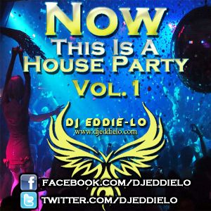 Now This is a House Party Vol. 1
