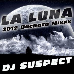 LA LUNA 2012 BACHATA MIXXX