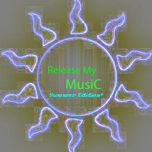 """✫¤ ✫¤•°*""""˜Release My music˜""""*°•✫¤ ✫  Summer Edition*"""