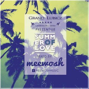 Meewosh pres. Summer Of Love 20160707