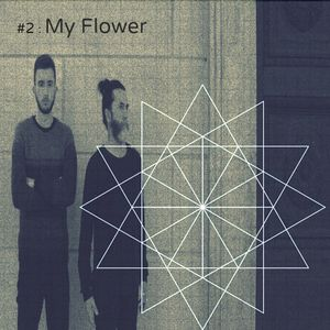 Esoteric Guest Series #2 - My Flower