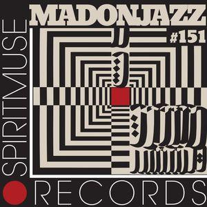 Spiritmuse Records presents MADONJAZZ #151