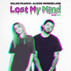 Dillon Francis b2b Alison Wonderland @ Lost My Mind Tour Mix (06.02.2019)