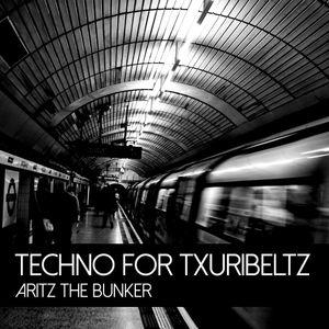 ARITZ THE BUNKER - TECHNO for TXURIBELTZ
