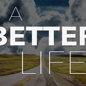 A Better Life - Better Thought Life