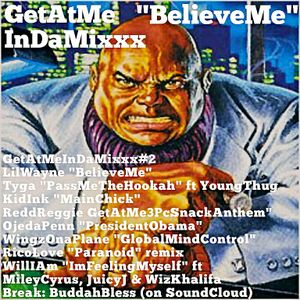 "GetAtMeInDaMixxx2 ""BelieveMe"" (#ItsAMixtacular)"