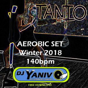 Dj Yaniv O - Aerobic Mix 2018 140bpm (Free Download) by Dj
