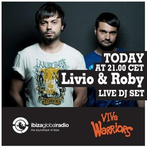Livio & Roby - VIVa Warriors Radio Show @ Ibiza Global Radio (4.06.12)