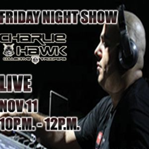 Charlie Hawk Live at rdelectroworld.com - Friday Night Show (nov.11-11)