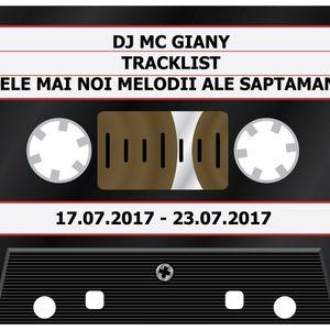 186 - DJ MC GIANY - TRACKLIST - CELE MAI NOI MELODII ALE SAPTAMANII (17.07.2017 - 23.07.2017)