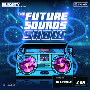 Future Sounds.005 // R&B, Hip Hop, Trap, House & Afro House // Guest Mix From: DJ Larizzle